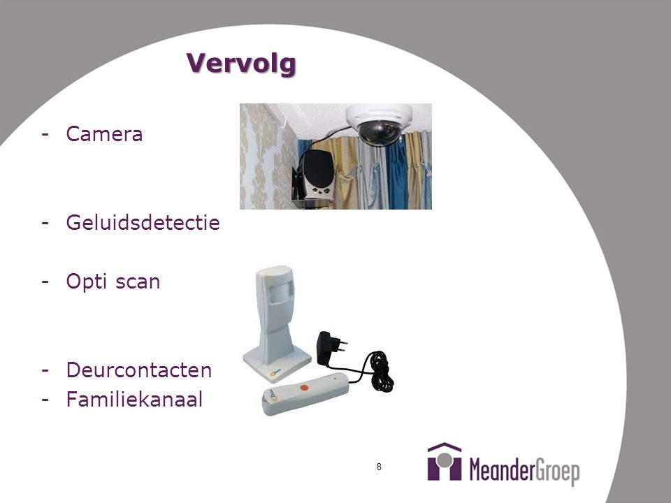 Vervolg Camera Geluidsdetectie Opti scan Deurcontacten Familiekanaal