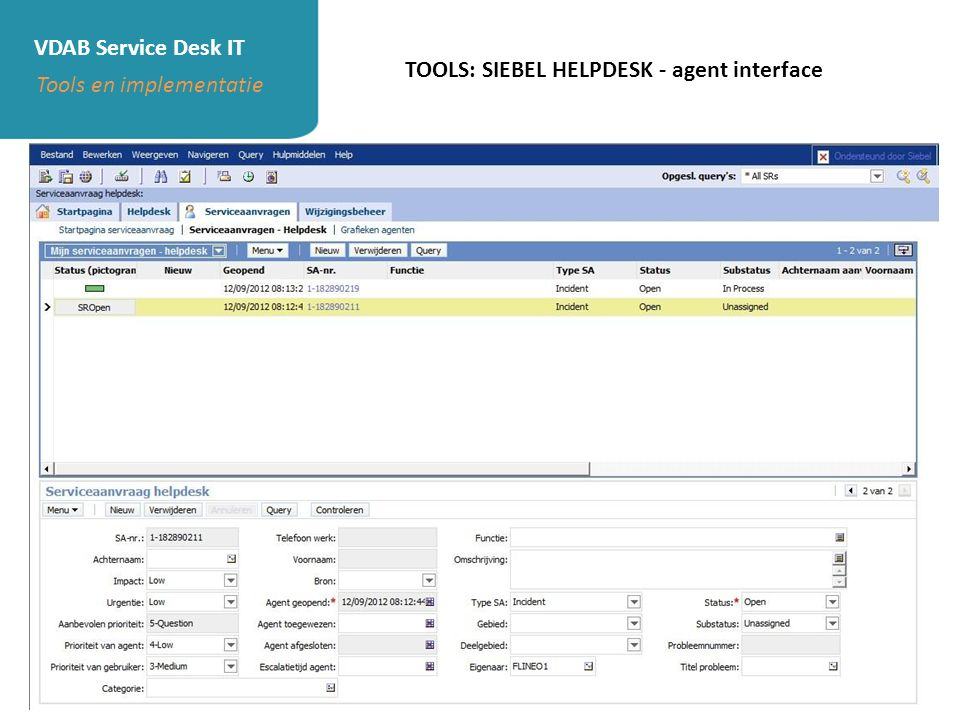 VDAB Service Desk IT TOOLS: SIEBEL HELPDESK - agent interface Tools en implementatie