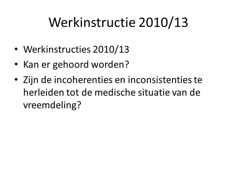 Werkinstructie 2010/13 Werkinstructies 2010/13 Kan er gehoord worden