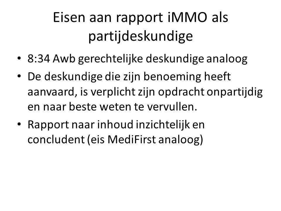 Eisen aan rapport iMMO als partijdeskundige