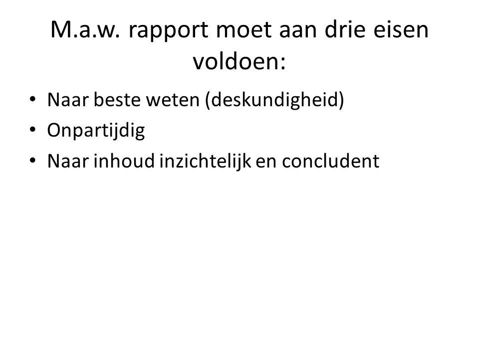 M.a.w. rapport moet aan drie eisen voldoen: