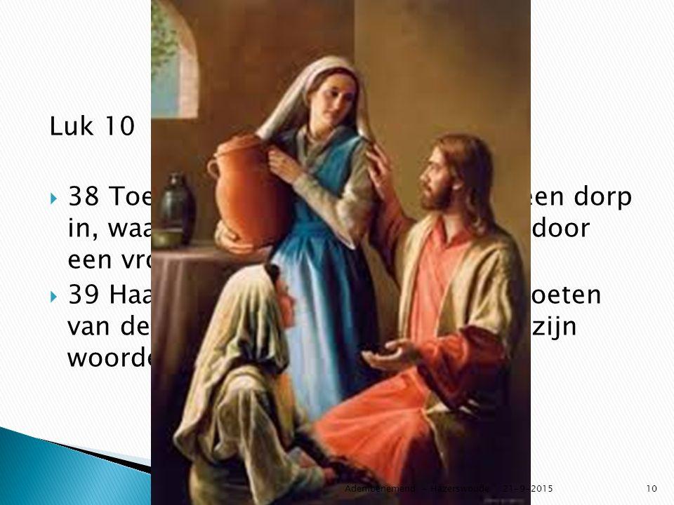 Cultuur Luk 10. 38 Toen ze verder trokken ging hij een dorp in, waar hij gastvrij werd ontvangen door een vrouw die Marta heette.