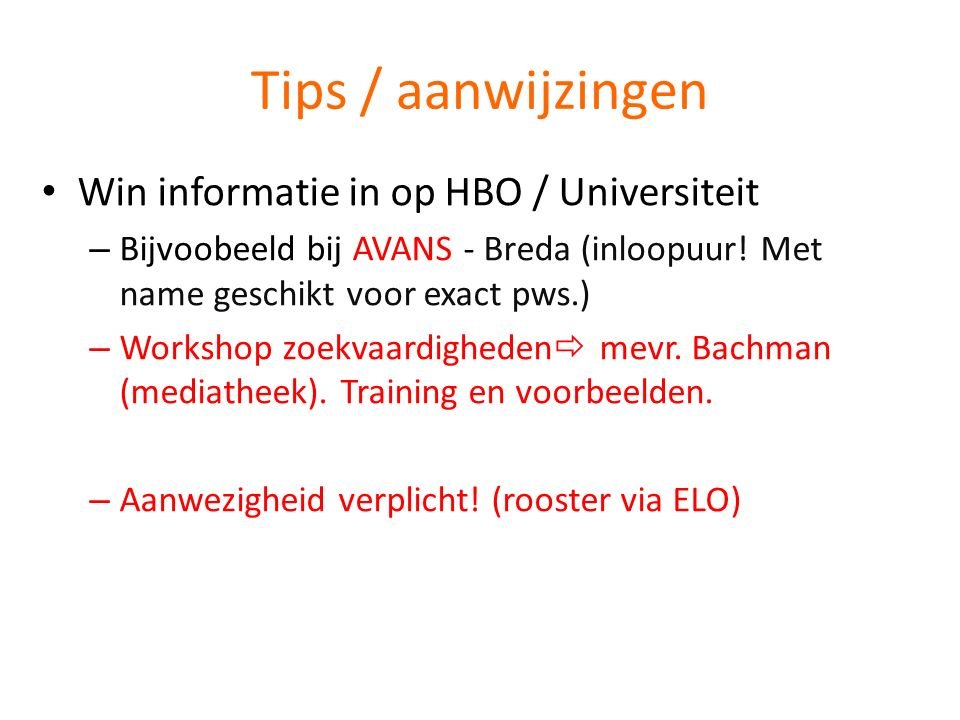 Tips / aanwijzingen Win informatie in op HBO / Universiteit