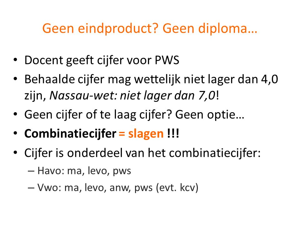 Geen eindproduct Geen diploma…