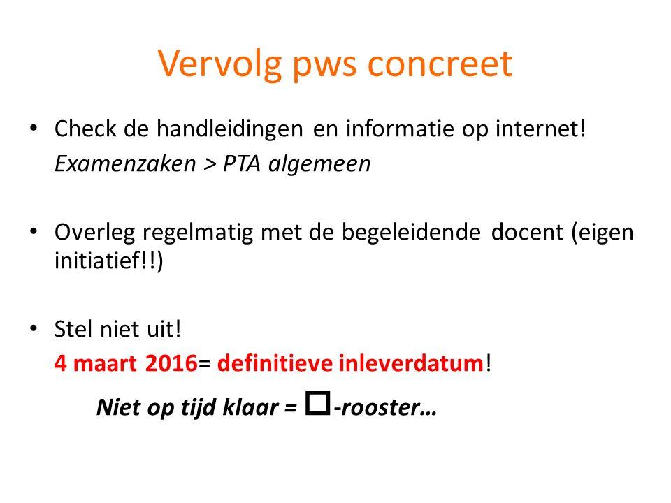 Vervolg pws concreet Check de handleidingen en informatie op internet!
