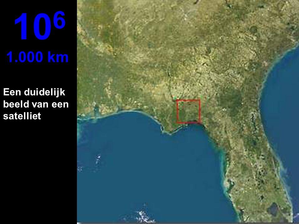 106 1.000 km Een duidelijk beeld van een satelliet