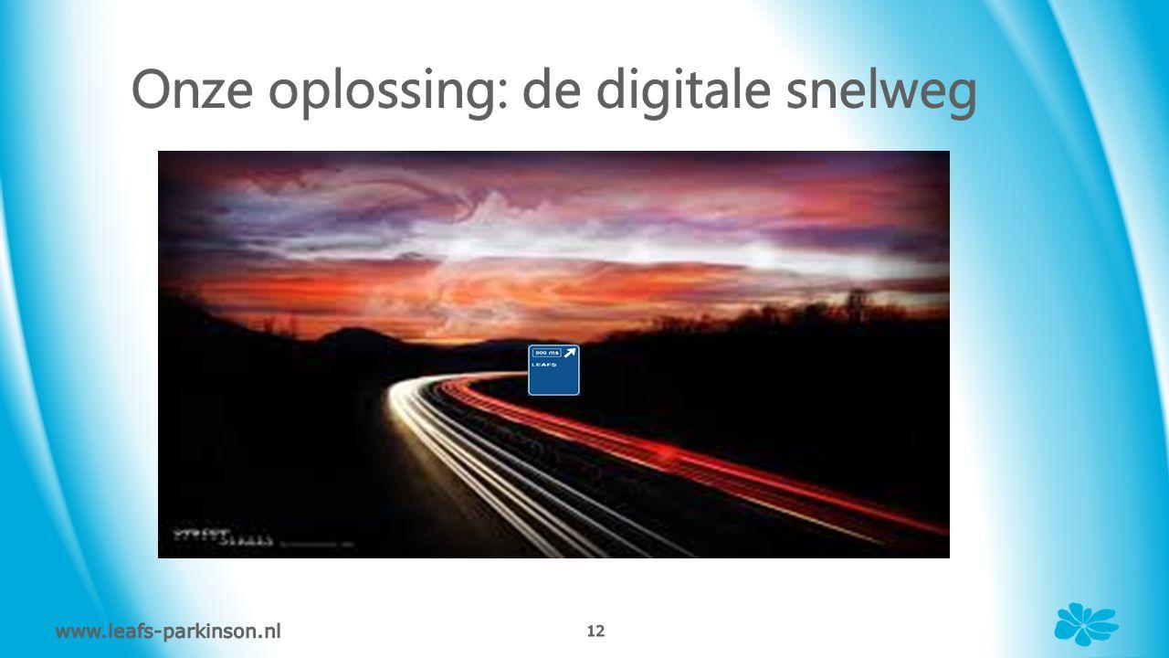 Onze oplossing: de digitale snelweg