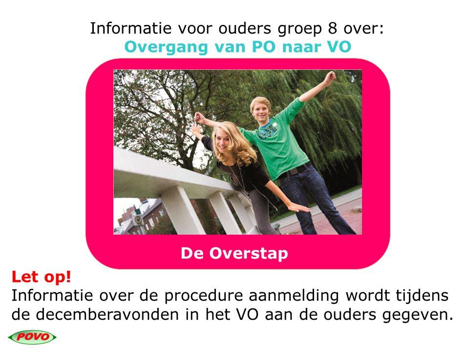 Informatie voor ouders groep 8 over:
