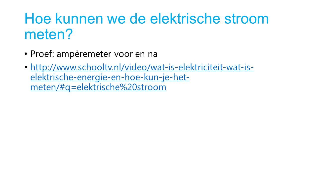 Hoe kunnen we de elektrische stroom meten