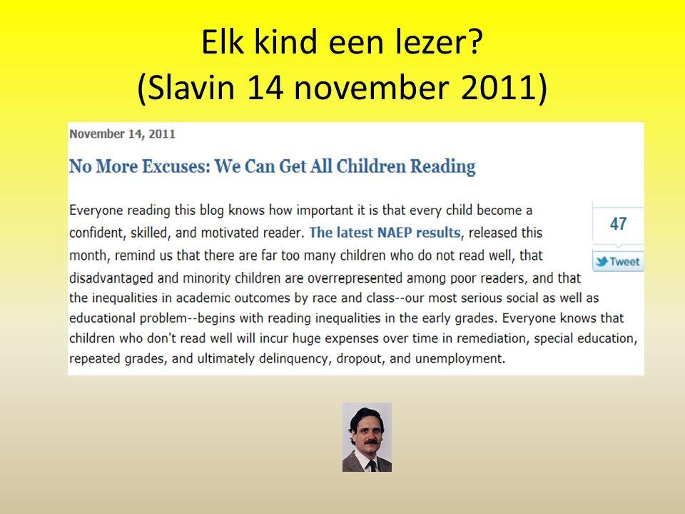 Elk kind een lezer (Slavin 14 november 2011)
