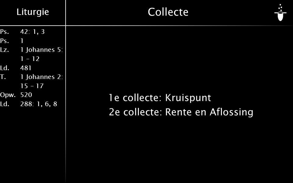 Collecte 1e collecte: Kruispunt 2e collecte: Rente en Aflossing