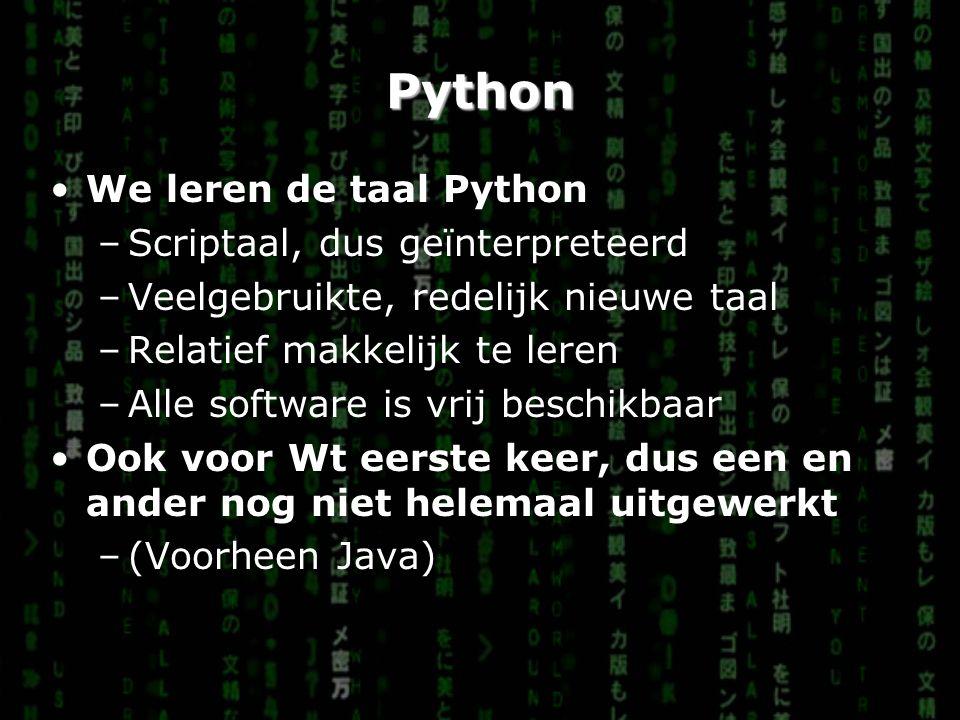 Python We leren de taal Python Scriptaal, dus geïnterpreteerd