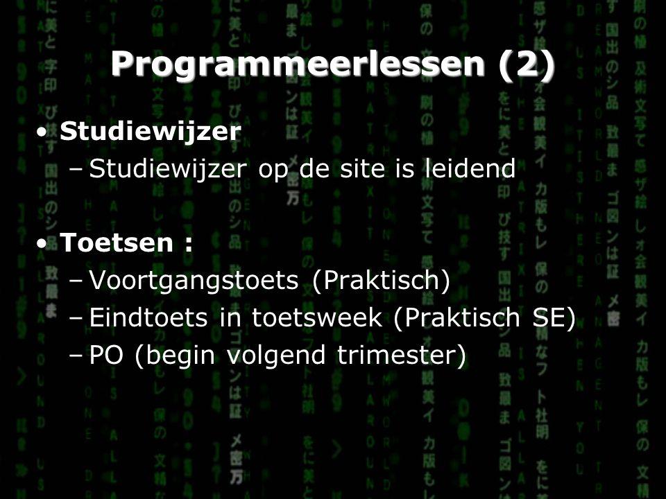 Programmeerlessen (2) Studiewijzer Studiewijzer op de site is leidend
