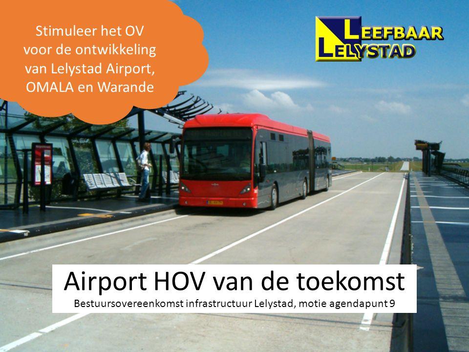 Stimuleer het OV voor de ontwikkeling van Lelystad Airport, OMALA en Warande