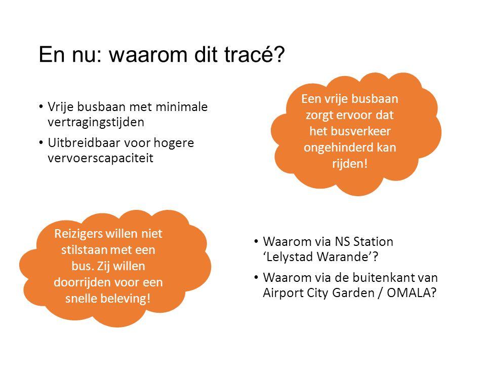 En nu: waarom dit tracé Vrije busbaan met minimale vertragingstijden