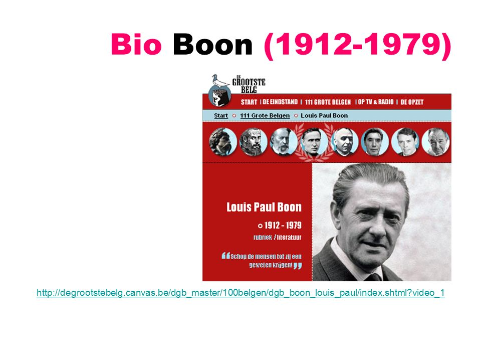 Bio Boon (1912-1979) http://degrootstebelg.canvas.be/dgb_master/100belgen/dgb_boon_louis_paul/index.shtml video_1.