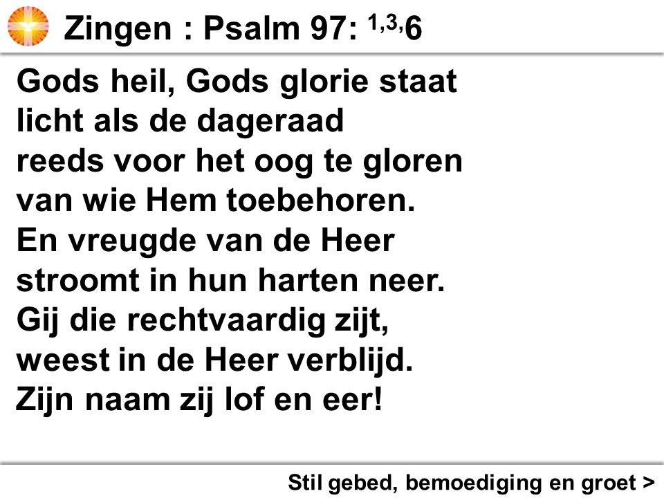 Gods heil, Gods glorie staat licht als de dageraad