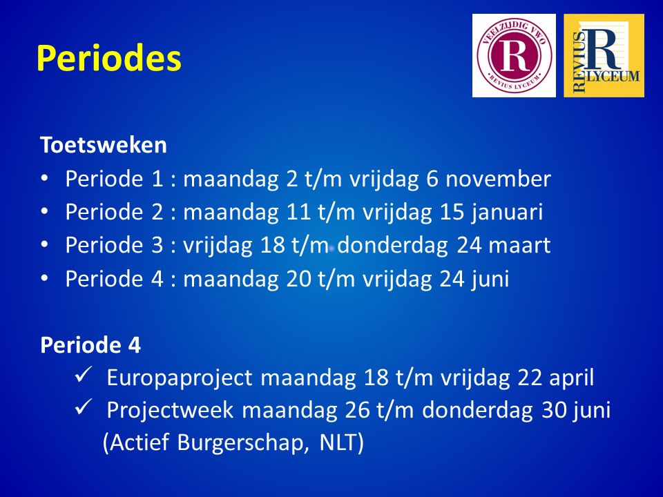 Periodes Toetsweken Periode 1 : maandag 2 t/m vrijdag 6 november