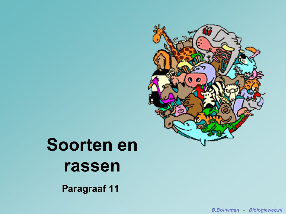 Soorten en rassen Paragraaf 11 B.Bouwman - Biologieweb.nl