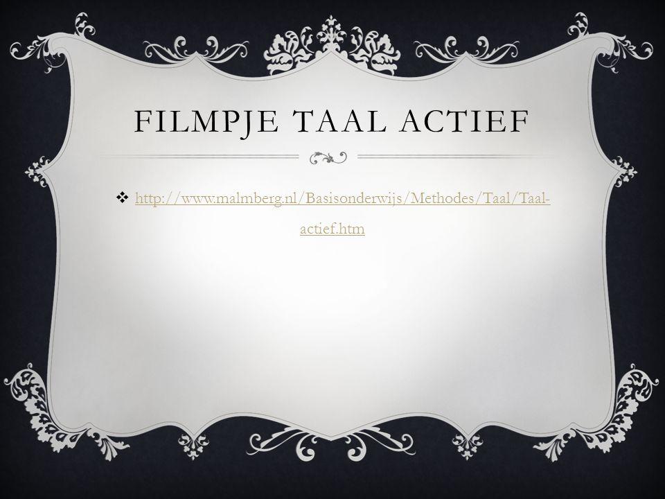 Filmpje Taal Actief http://www.malmberg.nl/Basisonderwijs/Methodes/Taal/Taal-actief.htm