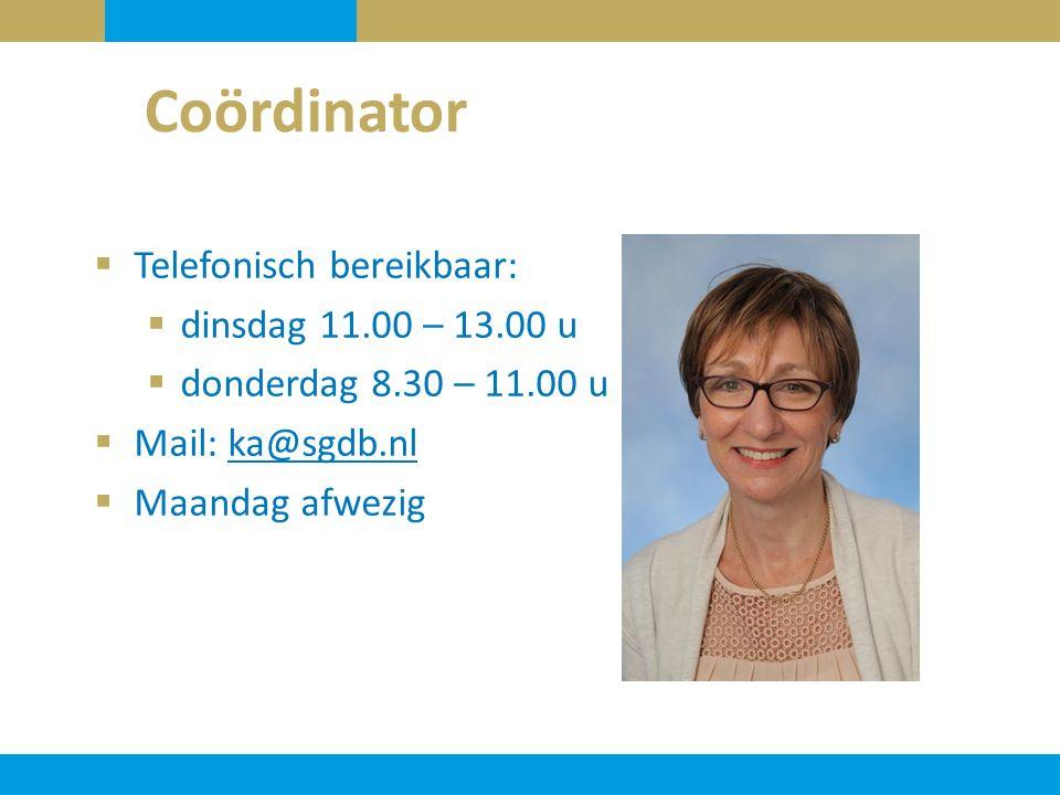 Coördinator Telefonisch bereikbaar: dinsdag 11.00 – 13.00 u
