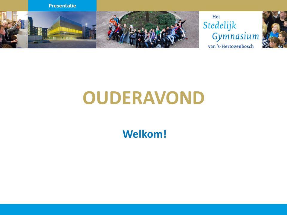 OUDERAVOND Welkom! Presentatie