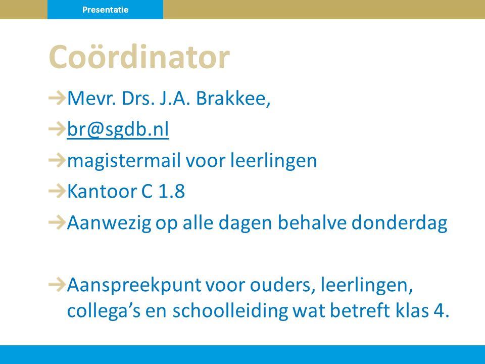 Coördinator Mevr. Drs. J.A. Brakkee, br@sgdb.nl
