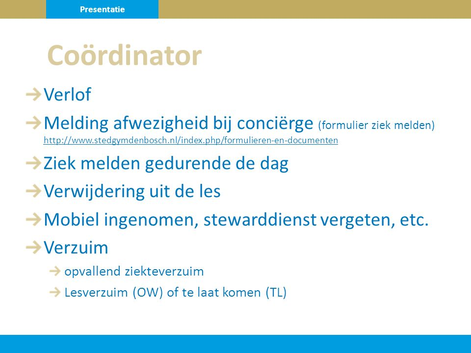 Presentatie Coördinator. Verlof.