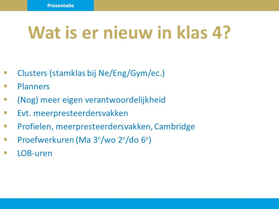 Wat is er nieuw in klas 4 Clusters (stamklas bij Ne/Eng/Gym/ec.)