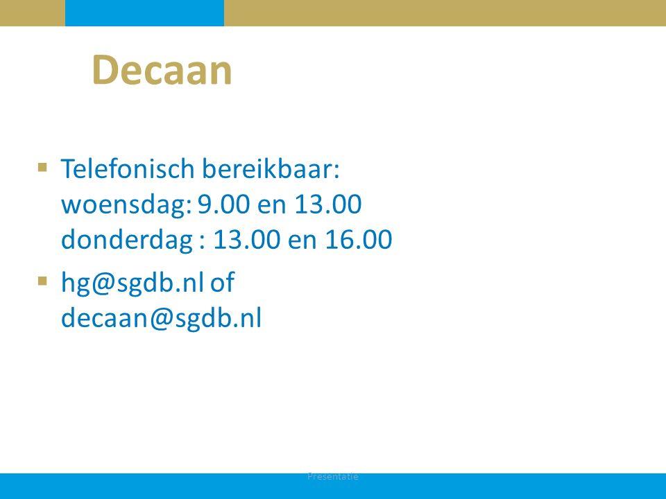 Decaan Telefonisch bereikbaar: woensdag: 9.00 en 13.00 donderdag : 13.00 en 16.00. hg@sgdb.nl of decaan@sgdb.nl.