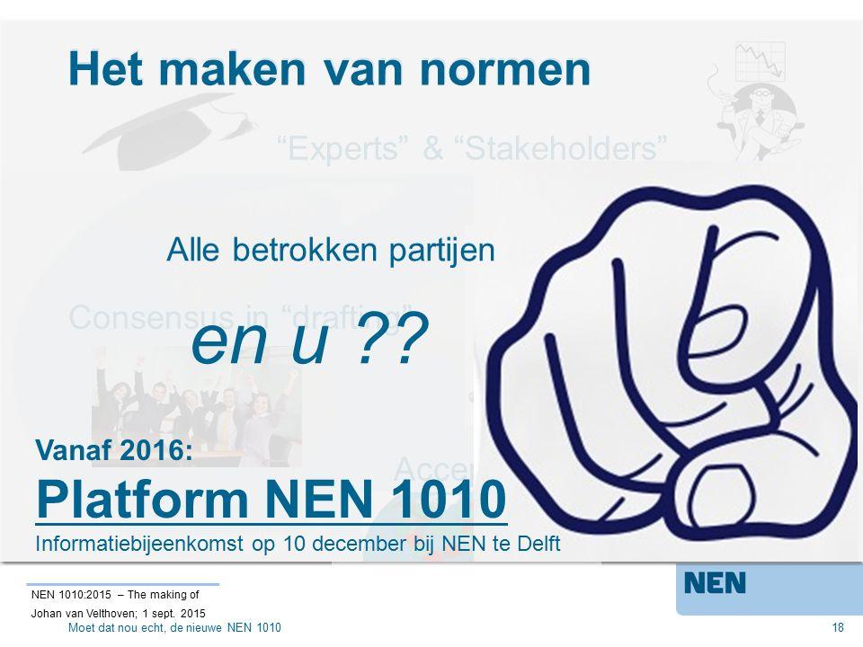 en u Platform NEN 1010 Het maken van normen Het maken van normen