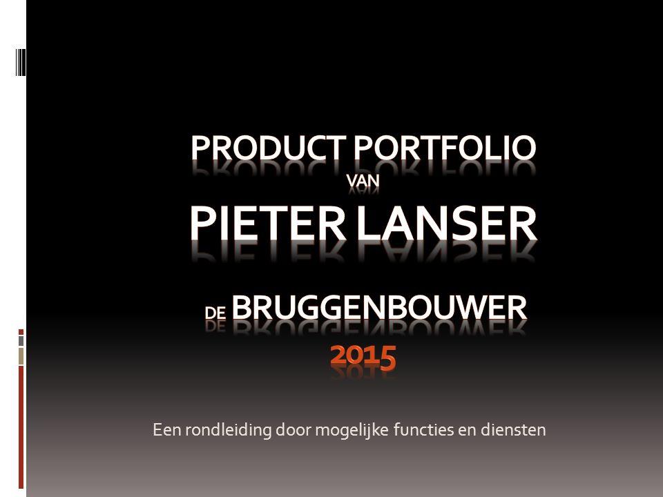 Product Portfolio van Pieter Lanser de bruggenbouwer 2015
