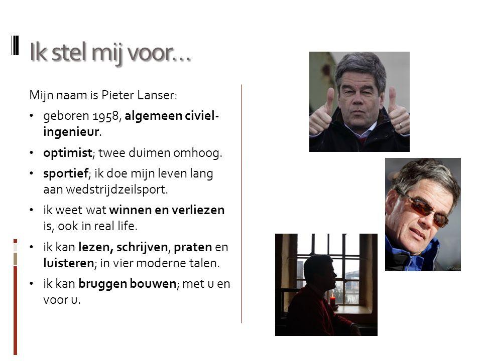 Ik stel mij voor… Mijn naam is Pieter Lanser: