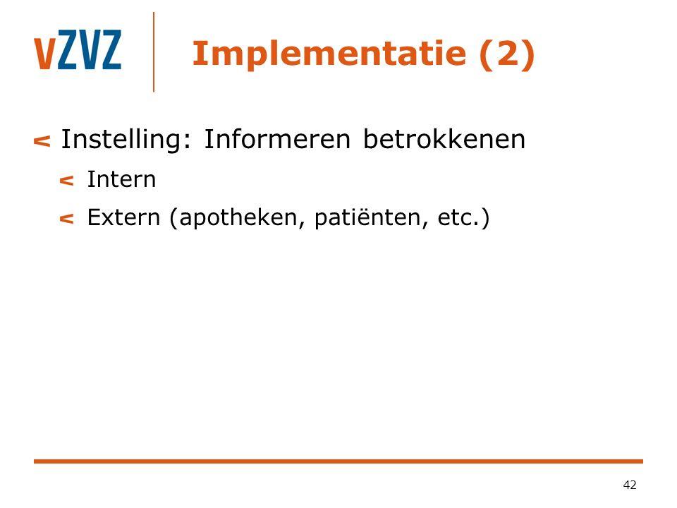 Implementatie (2) Instelling: Informeren betrokkenen Intern