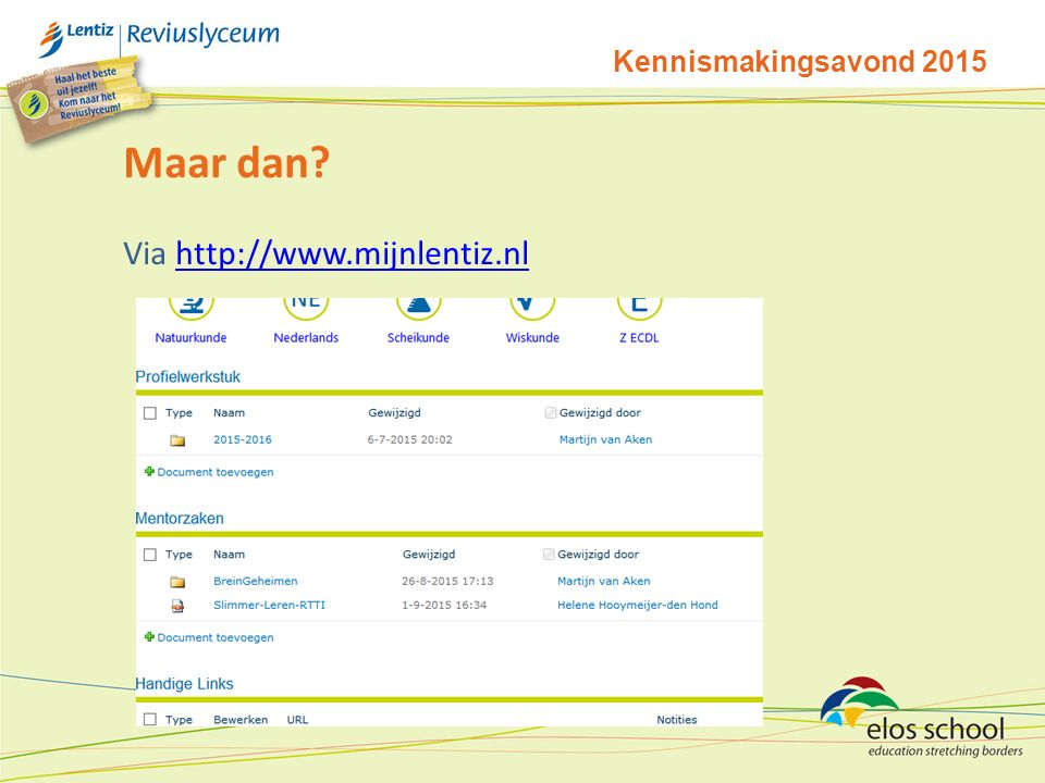 Kennismakingsavond 2015 Maar dan Via http://www.mijnlentiz.nl