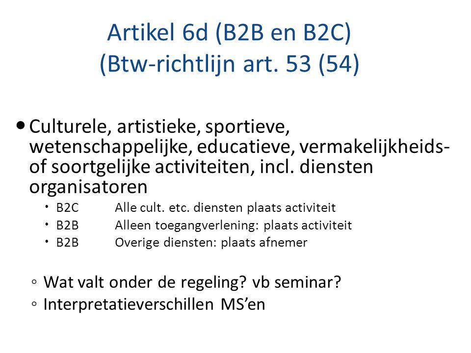 Artikel 6d (B2B en B2C) (Btw-richtlijn art. 53 (54)