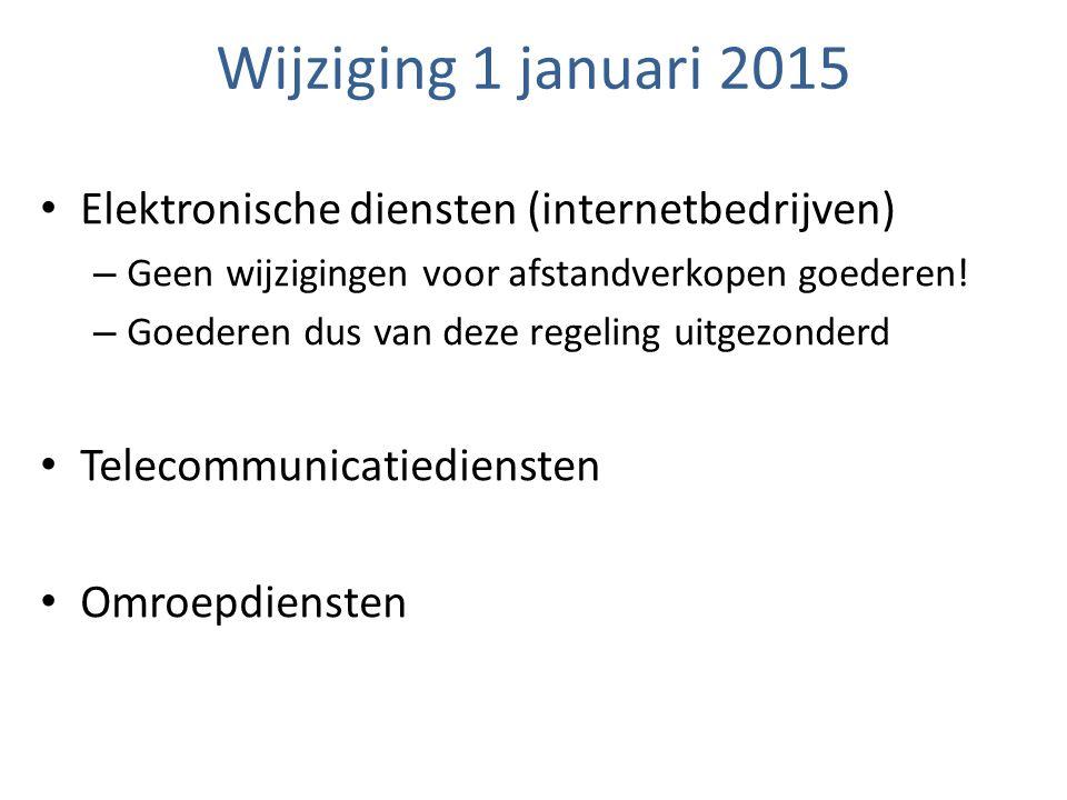 Wijziging 1 januari 2015 Elektronische diensten (internetbedrijven)