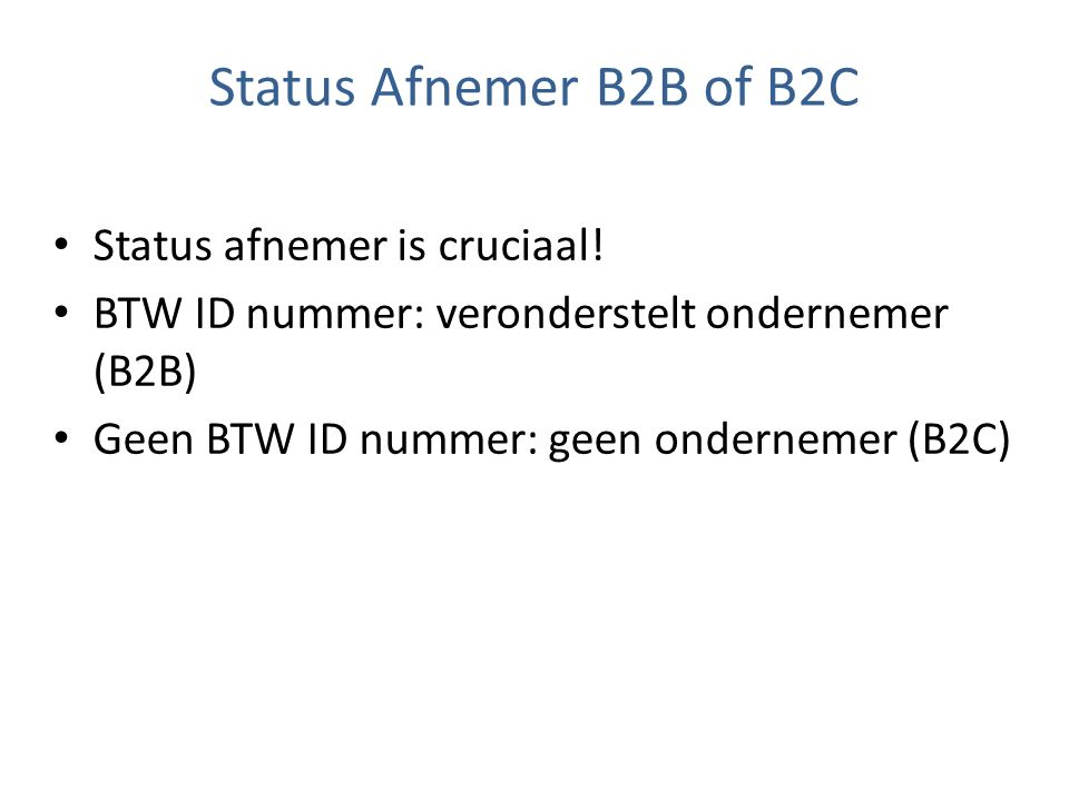 Status Afnemer B2B of B2C Status afnemer is cruciaal!