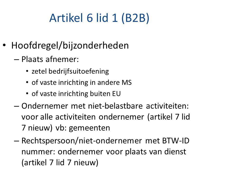 Artikel 6 lid 1 (B2B) Hoofdregel/bijzonderheden Plaats afnemer: