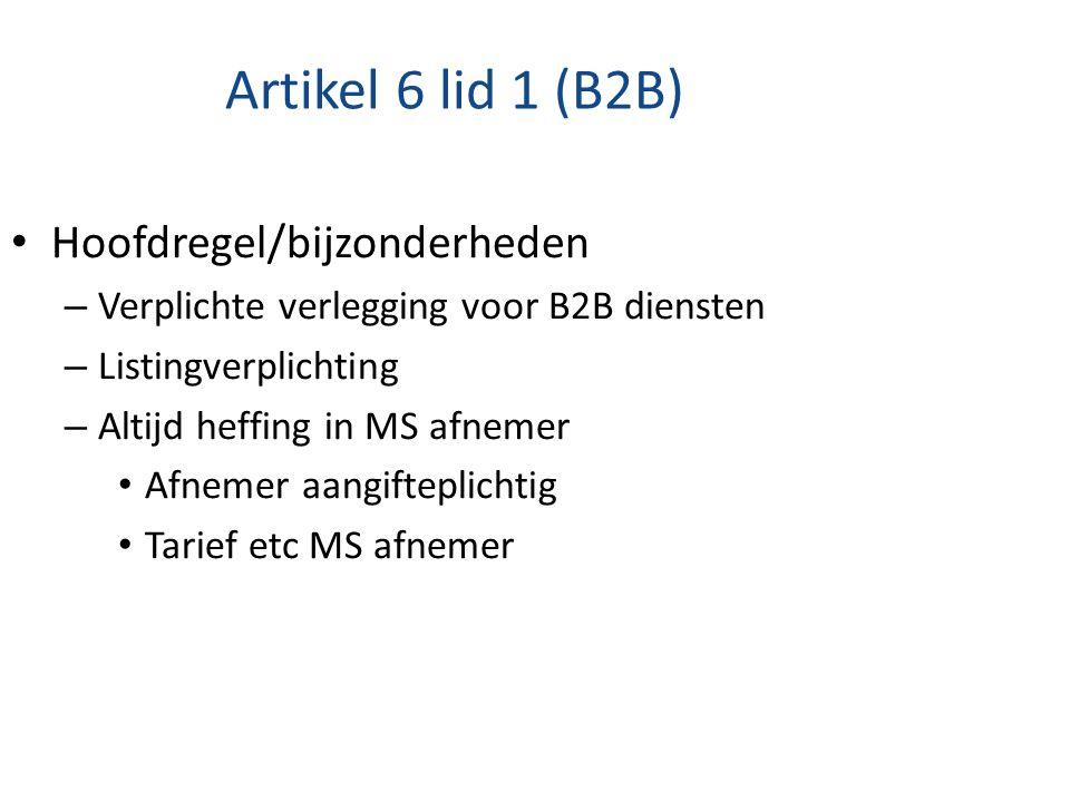 Artikel 6 lid 1 (B2B) Hoofdregel/bijzonderheden