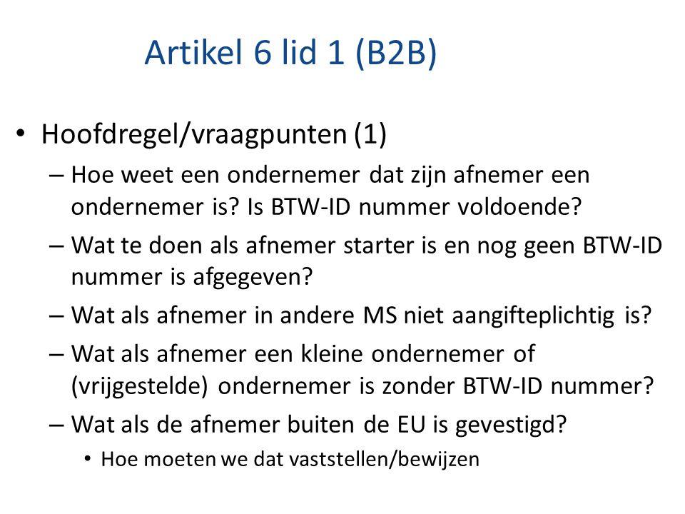 Artikel 6 lid 1 (B2B) Hoofdregel/vraagpunten (1)