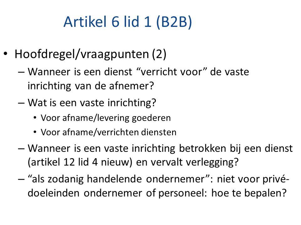 Artikel 6 lid 1 (B2B) Hoofdregel/vraagpunten (2)