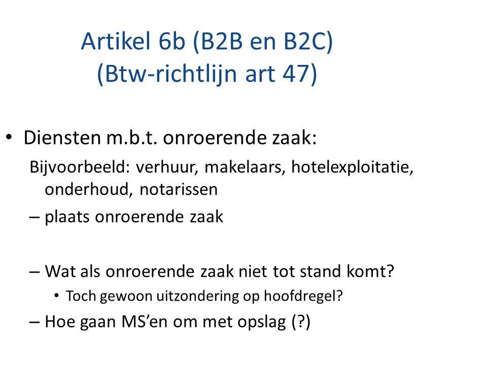 Artikel 6b (B2B en B2C) (Btw-richtlijn art 47)