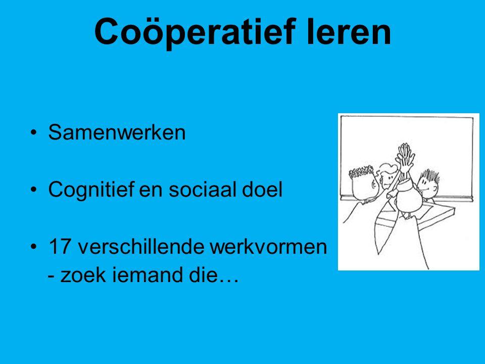 Coöperatief leren Samenwerken Cognitief en sociaal doel