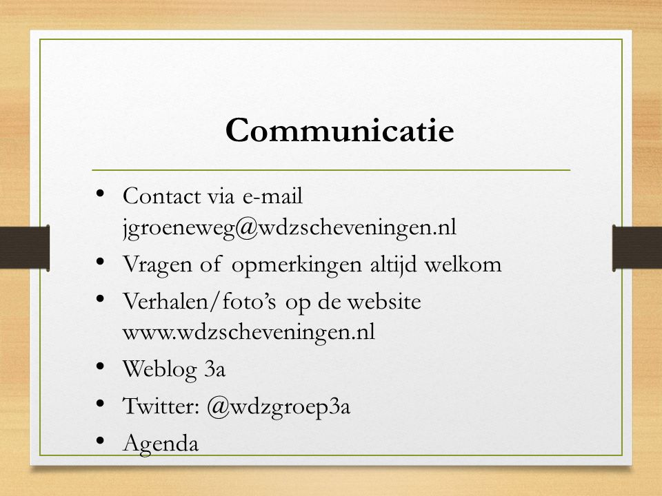 Communicatie Contact via e-mail jgroeneweg@wdzscheveningen.nl