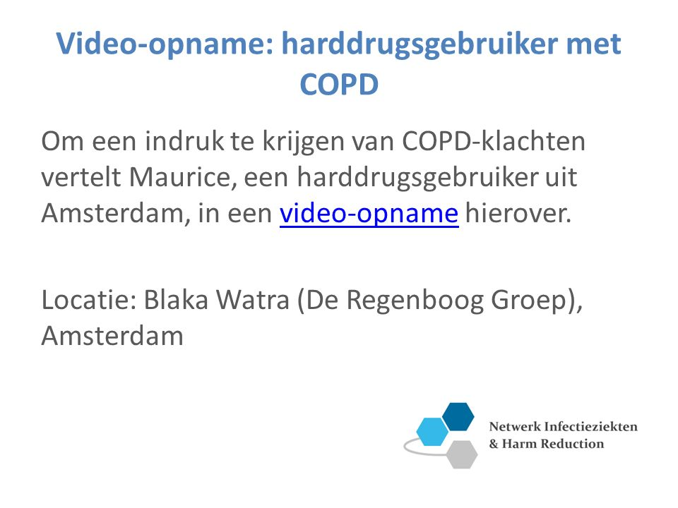 Video-opname: harddrugsgebruiker met COPD