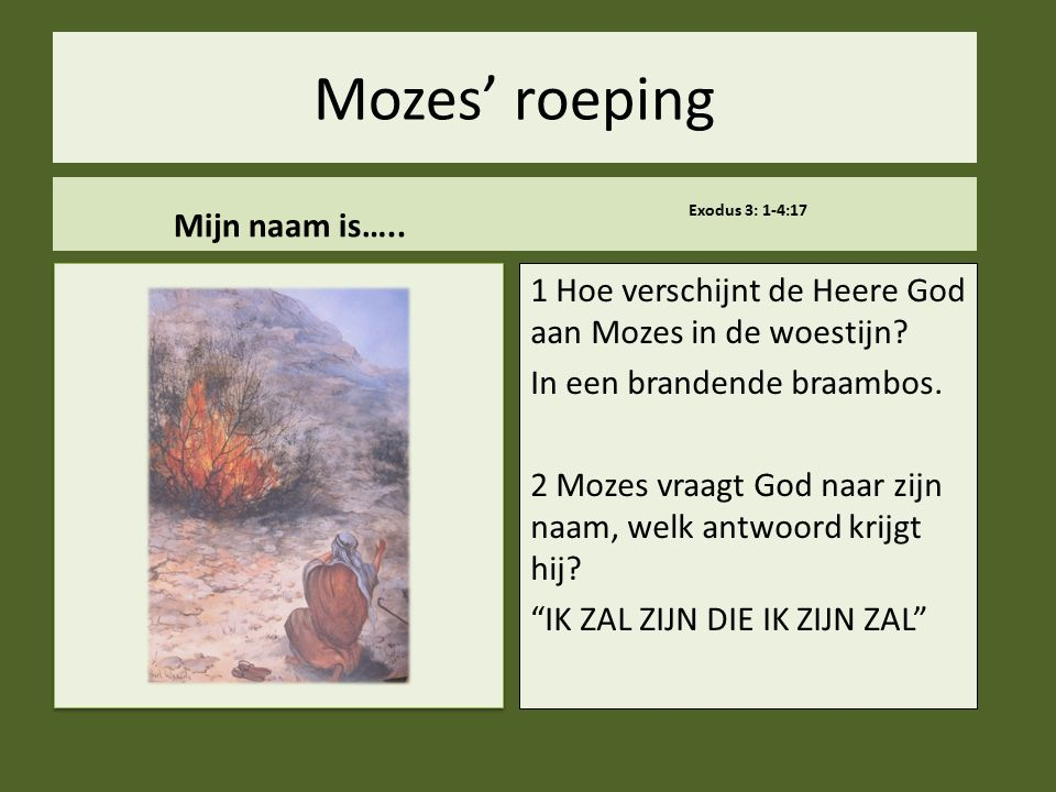 Mozes' roeping Mijn naam is…..