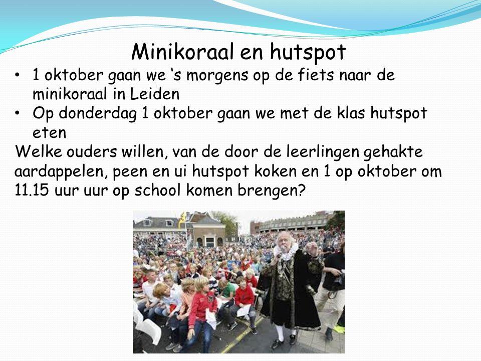 Minikoraal en hutspot 1 oktober gaan we 's morgens op de fiets naar de minikoraal in Leiden. Op donderdag 1 oktober gaan we met de klas hutspot eten.