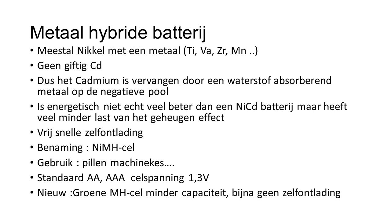 Metaal hybride batterij
