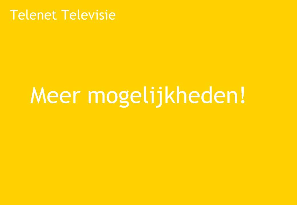 Telenet Televisie Meer mogelijkheden!